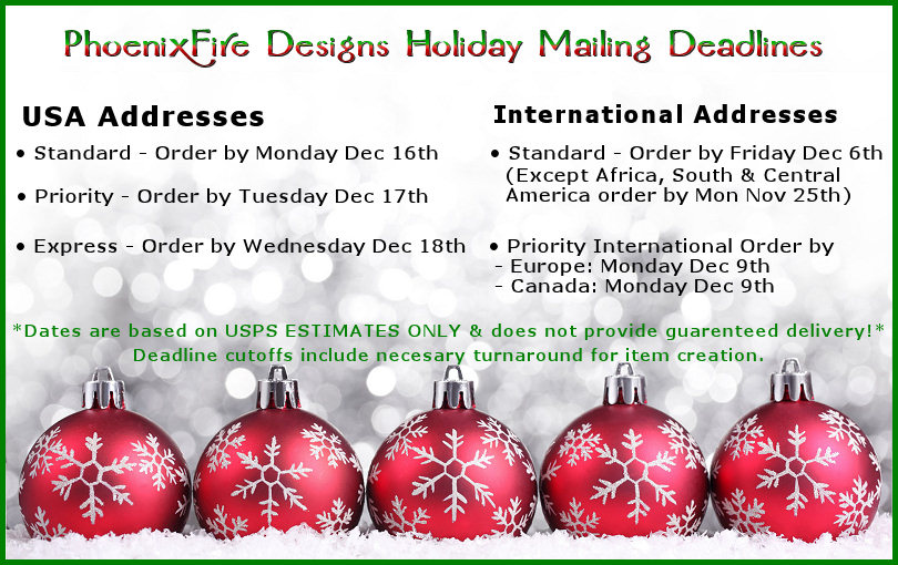 PhoenixFire Designs 2013 Holiday Mailing Deadlines for Christmas Delivery